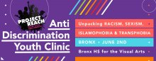 Project Reach - May-June 2017 Youth Clinics On Anti-Discrimination In The Bronx